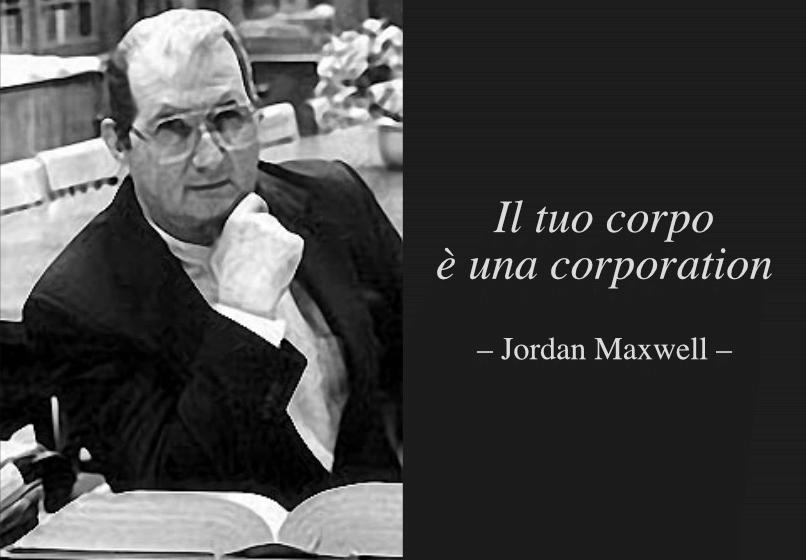 Il tuo corpo è una corporation - Jordan Maxwell